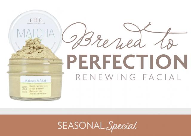 brewed to perfection renewing facial seasonal special
